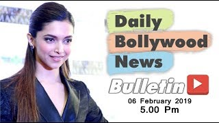 Latest Hindi Entertainment News From Bollywood | Deepika Padukone | 6 February 2019 | 5:00 PM