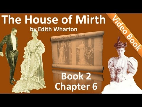 Book 2 - Chapter 06 - The House of Mirth by Edith Wharton