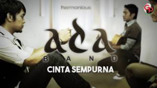 Ada Band | Cinta Sempurna [Official Lyric Audio]