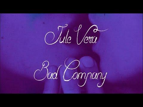 Jule Vera - Bad Company