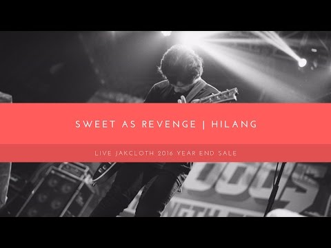 Sweet As Revenge - Hilang (Live Jakcloth 2016)