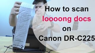 How to scan long documents on Canon dr c225 with the Mac