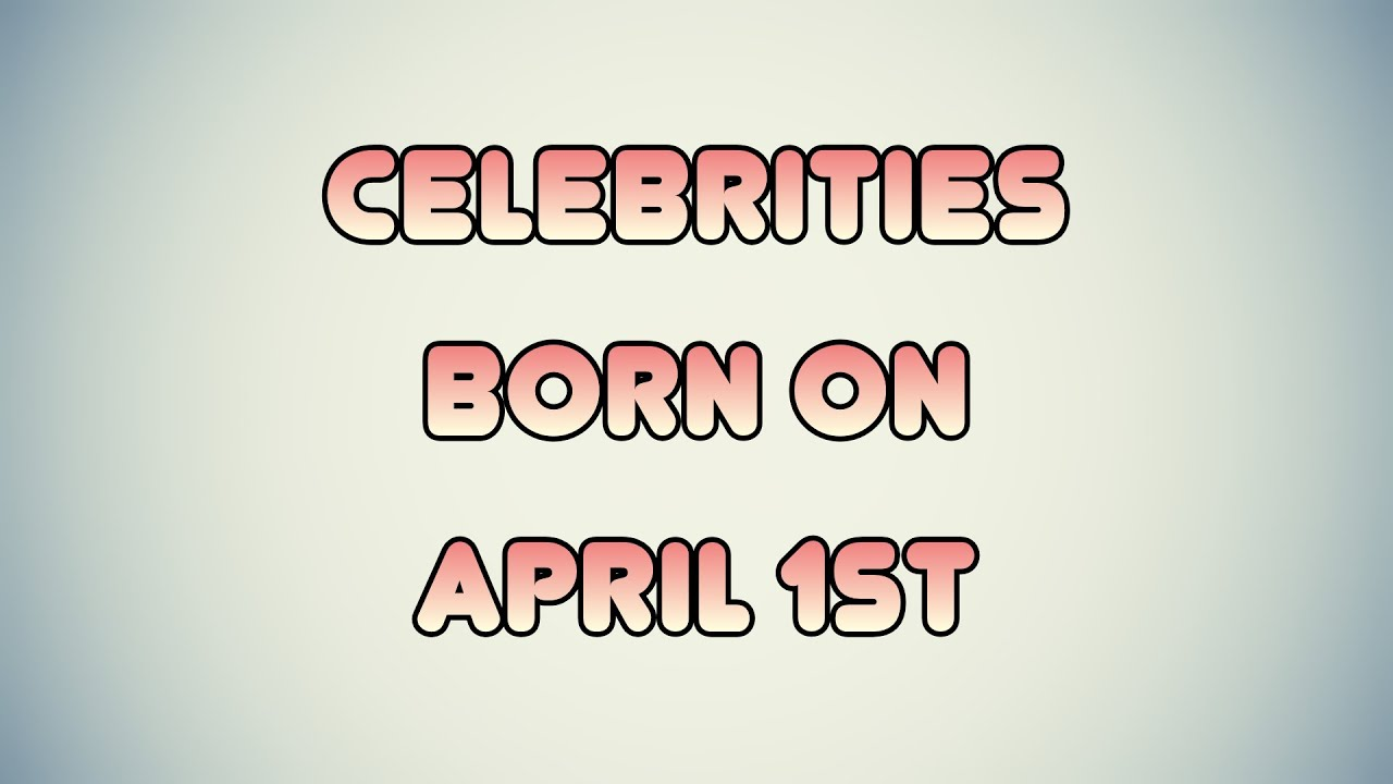 April Birthdays | Famous Birthdays