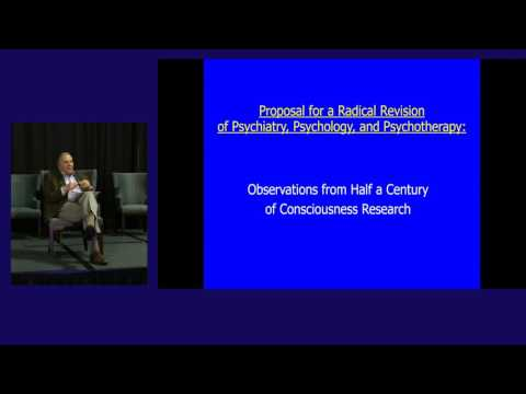 Stanislav Grof: Implications of Consciousness Research for Psychiatry, Psychology & Psychotherapy