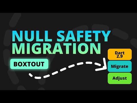 Flutter Null Safety Migration