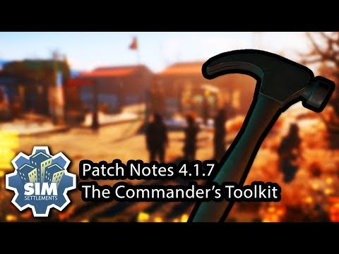 Sim Settlements Patch Notes V4.1.7 - The Commander's Toolkit