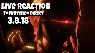 Live Reaction to Nintendo Direct 3-8-18! SMASH IS THAT YOU?!
