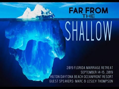 Far From The Shallow | 2019 Florida Marriage Retreat