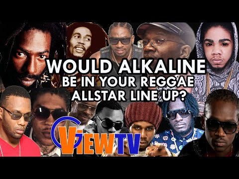 Would Alkaline be in your Reggae allstar line up over vybz kartel?