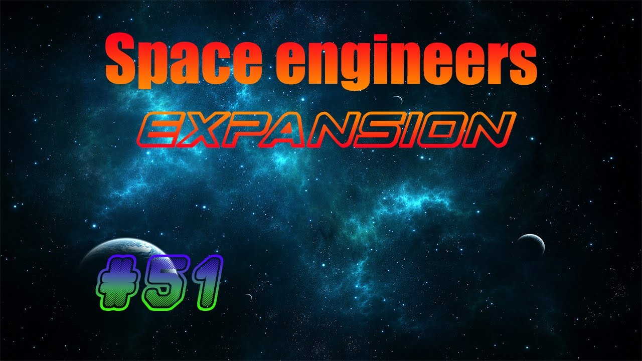[SPACE ENGINEERS : EXPANSION] Épisode 51 : Le pinailleur ! En FR et HD