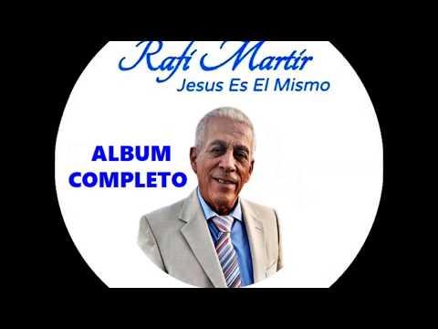 RAFY MARTIR, DE RAFY Y ELIAS (JESUS ES EL MISMO) CD DEL 2019