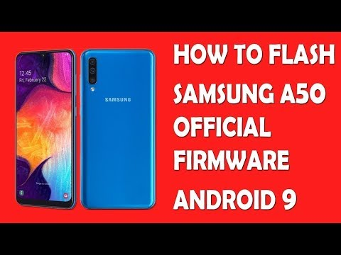 How To Flash Samsung A50 - A505F With Official Firmware Android 9.0