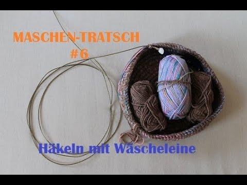 Maschen Tratsch 6 Ich Häkle Jetzt Mit Wäscheleine Youtube