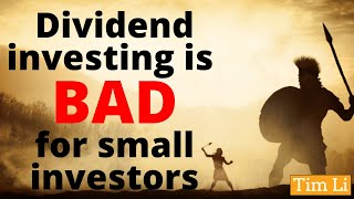 Dividend investing is BAD for small investors