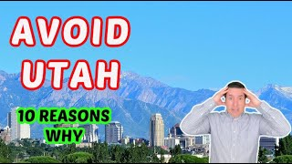 Avoid moving to Utah - unless you can handle these 10 negatives