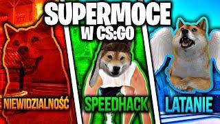 SUPERMOCE W CS:GO ! - NIEWIDZIALNOŚĆ LATANIE SZYBKOŚĆ SIŁA - NOWY TRYB !
