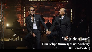 'Deje de Amar' Don Felipe Muñiz & Marc Anthony (Official Video)