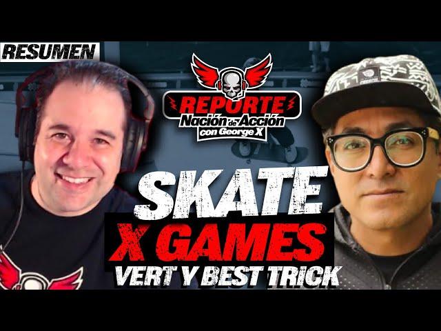 Resumen X Games 2021 con George X y Paco Manzanares - Histórico 1080 y finales de Skate Vert