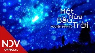 Một Nửa Bầu Trời | Nguyễn Đình Vũ | Lyric Video