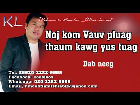 Noj kom vauv pluag thaum kawg yus tuag 12/28/2018 thumbnail