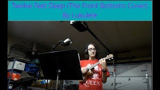 twelve feet deep the front bottoms cover