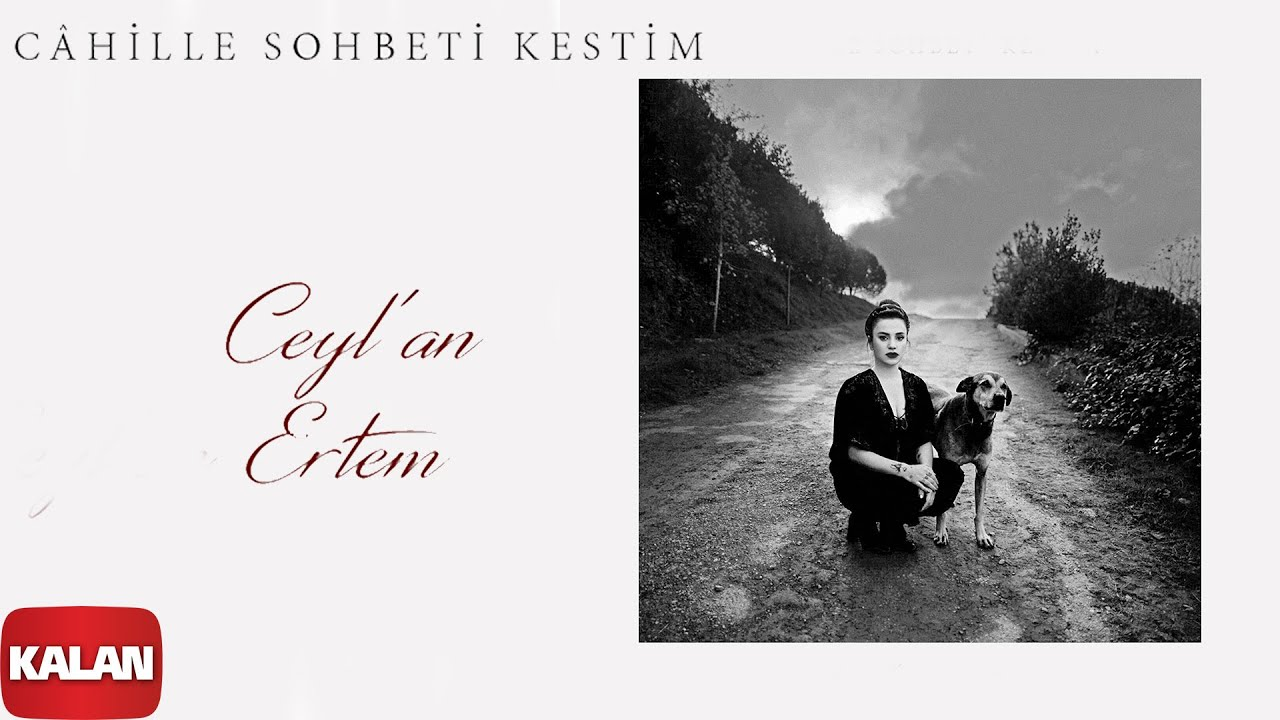 Ceyl'an Ertem - Câhille Sohbeti Kestim [ Official Teaser© 2020 Kalan Müzik ]