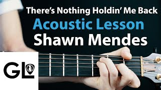 Shawn Mendes - There's Nothing Holdin' Me Back: Acoustic Guitar Lesson