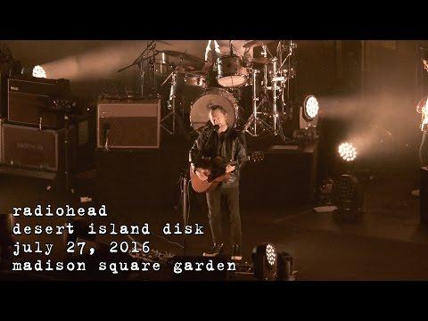 Radiohead: Desert Island Disk [4K] 2016-07-27 - Madison Square Garden; New York, NY