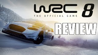 WRC 8 Review - The Final Verdict (Video Game Video Review)