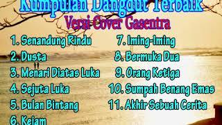Kumpulan dangdut lawas terbaik (Versi Cover Gasentra)  Full Album Dangdut Klasik   Part 11