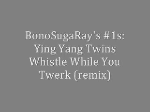 Ying Yang Twins - Whistle While You Twerk (remix)
