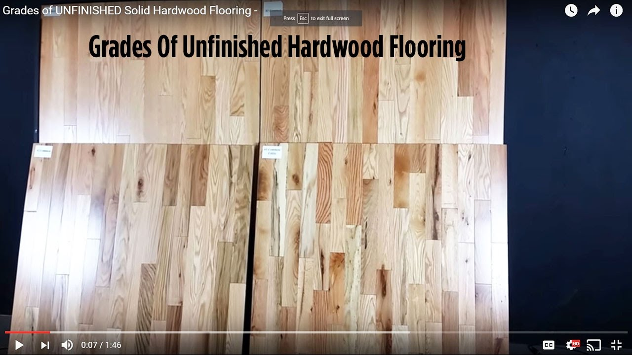 Grades Of Unfinished Solid Hardwood Flooring Youtube