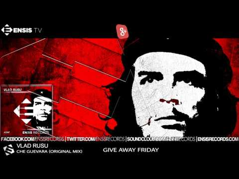 Vlad Rusu - Che Guevara (Original Mix)[FREE DOWNLOAD]