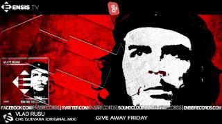 Vlad Rusu - Che Guevara (Original Mix)[FREE DOWNLOAD]