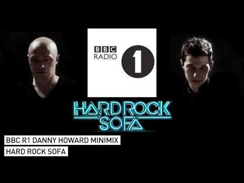 Hard Rock Sofa Mix on Danny Howard's Dance Anthems - BBC R1