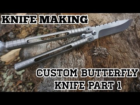 Knife Making - How To Make Butterfly Knife (Balisong) Part 1