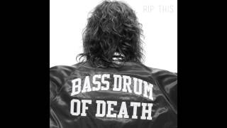 Bass Drum of Death - For Blood