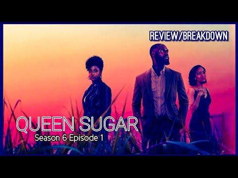 Download (REVIEW) Queen Sugar - Season 6 Episode 1 (RECAP)