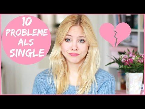 10 PROBLEME, die SINGLE MÄDCHEN haben