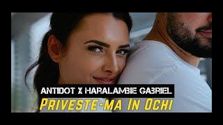 Antidot ✖️ Haralambie Gabriel - Priveste-ma In Ochi | Official Video