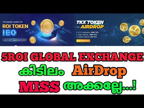 Earn 5000 ROI and 5000 TKX tokens for free.!  5ROI global exchange airdrop   miss അക്കല്ലേ..!