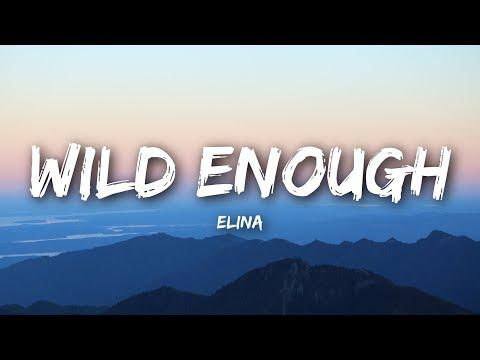 Elina - Wild Enough (Lyrics / Lyrics Video)