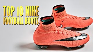 Top 10 nike football boots 2016