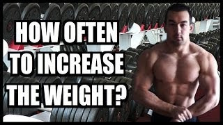 How Often To Increase Weight When Lifting?