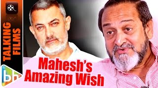 i would really want aamir khan to do natsamrats hindi remake mahesh manjrekar