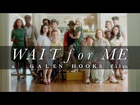 "GALEN HOOKS  ||  "" WAIT for ME ""  ||   a GALEN HOOKS film"