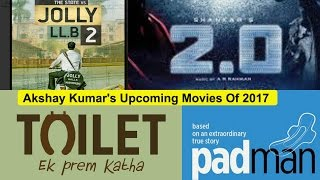 akshay kumars upcoming movies of 2017 jolly llb 2 toilet 20 padman