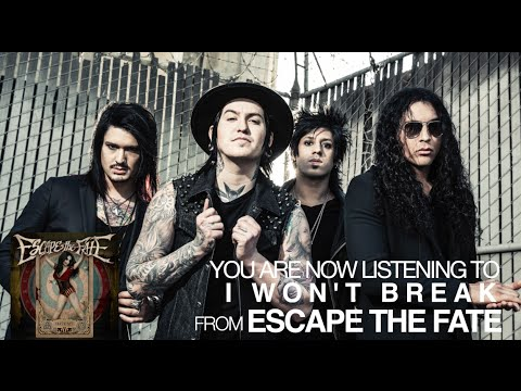 Escape the Fate - I Won't Break (Audio Stream)
