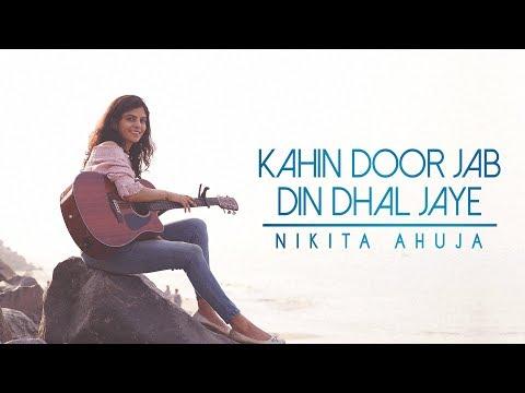 Kahin Door Jab Din Dhal Jaye | Anand | Nikita Ahuja | Cover
