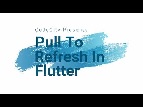 Pull To Refresh In Flutter